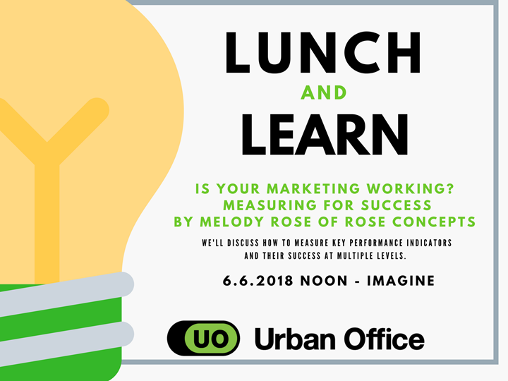 Lunch and Learn: Is Your Marketing Working? Measuring for Success.